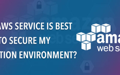 Which AWS Service is best for me to secure my production environment?