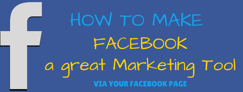 How to use Facebook as a great Marketing tool?