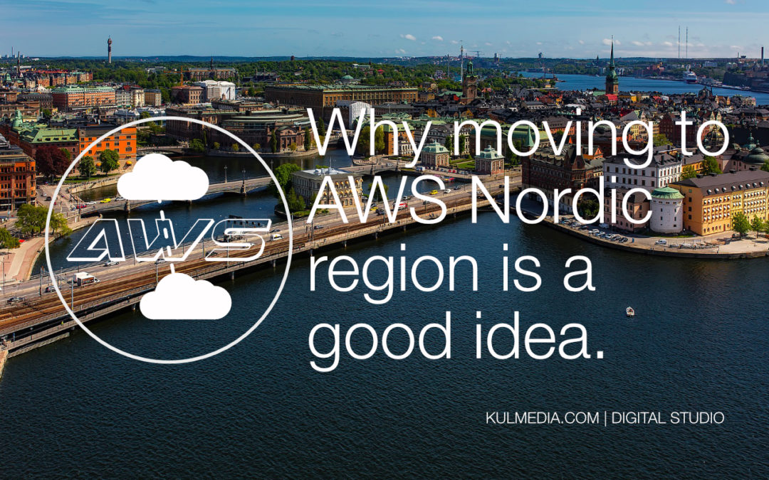 Why moving to AWS Nordic region is a good idea