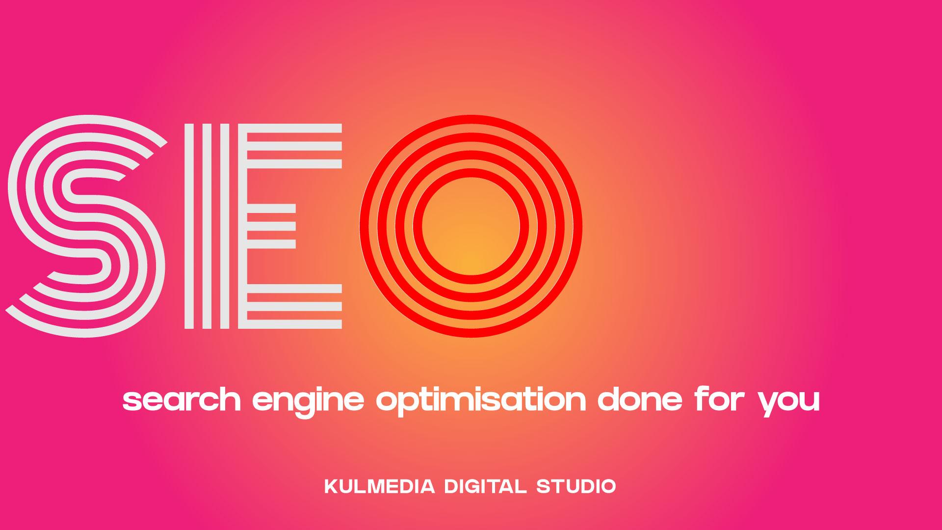 SEO Done for you Kulmedia Digital Studio